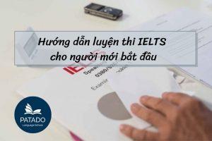Hướng dẫn luyện thi IELTS cho người mới bắt đầu-Patado