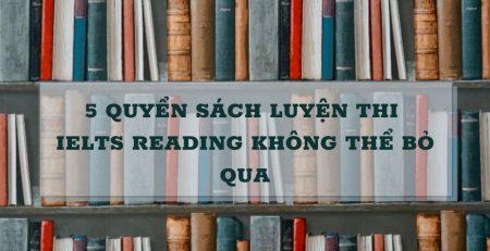 5 QUYỂN SÁCH LUYỆN THI IELTS READING KHÔNG THỂ BỎ QUA-PATADO
