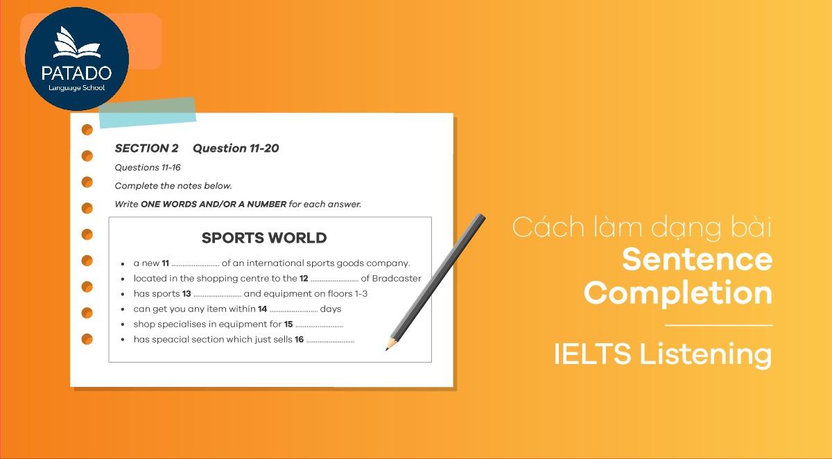 Định hướng cách làm Listening IELTS Task type 5 – Sentence completion