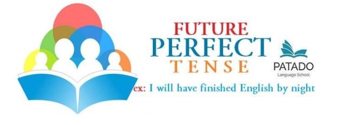 FUTURE PERFECT - THÌ TƯƠNG LAI HOÀN THÀNH