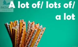 Ngữ pháp tiếng Anh – Tường tận cấu trúc A lot of,  lots of, a lot