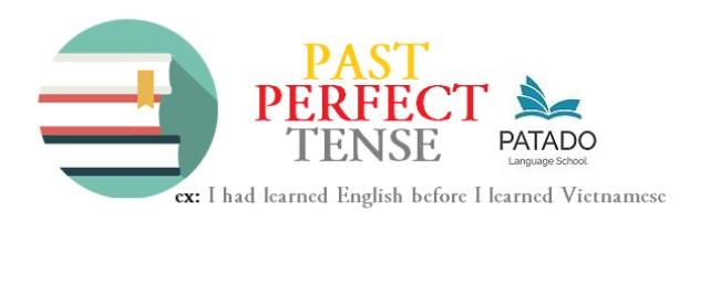 PAST PERFECT - THÌ QUÁ KHỨ HOÀN THÀNH