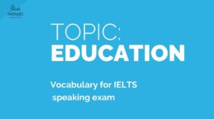 Từ vựng IELTS education