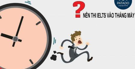 Nên thi IELTS vào thời gian nào?