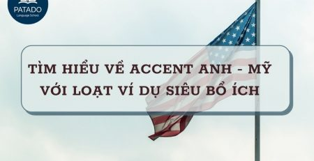 ACCENT ANH MỸ