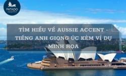 Tìm hiểu về Australian accent – tiếng Anh giọng Úc kèm ví dụ minh họa